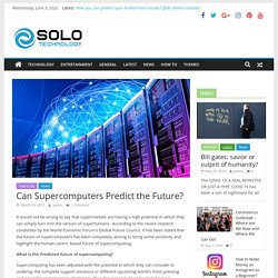 Can Supercomputers Predict the Future? - Solo Technology