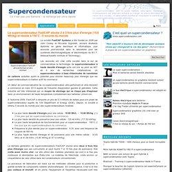 Le supercondensateur FastCAP stocke 2 à 3 fois plus d'énergie (15,6 Wh/kg) et résiste à 150°C : 5 records du monde