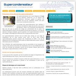Précautions et sécurité avec les supercondensateurs