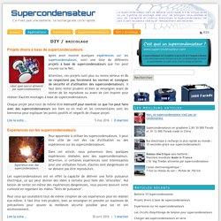 Bricolages avec supercondensateurs et kits électroniques DIY