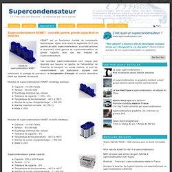 s KEMET : nouvelle gamme grande capacité et en modules