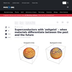 Superconductors with 'zeitgeist' – when materials differentiate between the past and the future