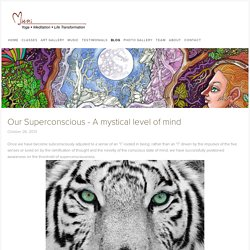 Our Superconscious - A mystical level of mind — Yoga with Muni