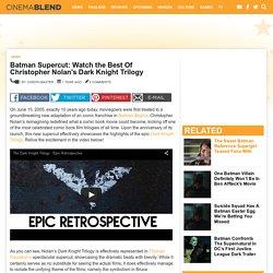 Batman Supercut: Watch the Best Of Christopher Nolan's Dark Knight Trilogy