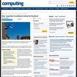 New 'superfast' broadband rollout for Scotland - 16 Jan 2014