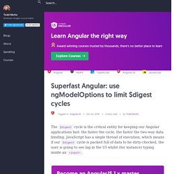 Superfast Angular: use ngModelOptions to limit $digest cycles
