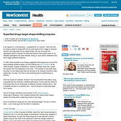 Superfast drugs target shape-shifting enzymes - health - 13 March 2012