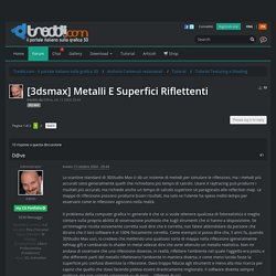 [3dsmax] Metalli E Superfici Riflettenti - Tutorial Texturing e Shading