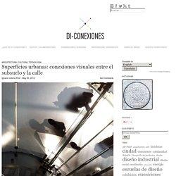 Superficies urbanas: conexiones visuales entre el subsuelo y la calle