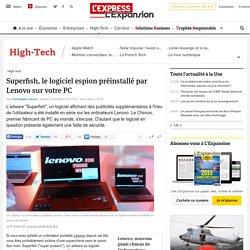 Superfish, le logiciel espion préinstallé par Lenovo sur votre PC - L'Express L'Expansion