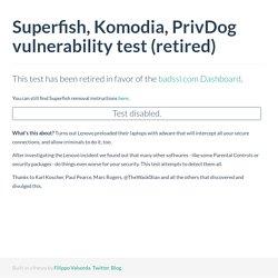 Pour savoir si votre ordinateur est contaminé par Superfish ou par un autre logiciel intégrant les certificats racine de KomodiaSuperfish CA