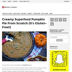 Gluten-Free & Superfood Creamy Pumpkin Pie Recipe From Scratch