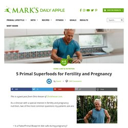 5 Primal Superfoods for Fertility and Pregnancy