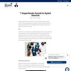 7 Superfoods Found in Kyäni Sunrise - Kyani Webstore