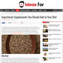 Superfoods Supplements You Should Add to Your Diet - Ideas For Blog
