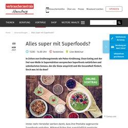 Alles super mit Superfoods? Verbraucherzentrale