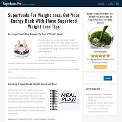 Superfoods Weight Loss Meal Plan and Tips