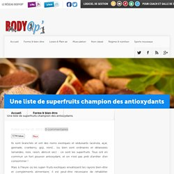 Une liste de superfruits champion des antioxydants