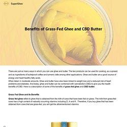 Benefits of Grass-Fed Ghee and CBD Butter