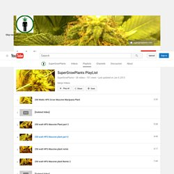SuperGrowPlants PlayList