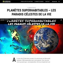 Planètes superhabitables - les paradis célestes de la vie