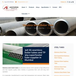 Stainless Steel Boiler Tube and 304/ 316 Superheater Tubes manufacturer