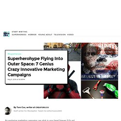 7 Crazy Superhero Marketing Campaigns