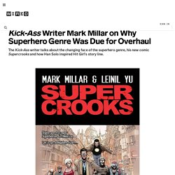 Kick-Ass Writer Mark Millar on Why Superhero Genre Was Due for Overhaul | Underwire
