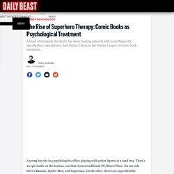 The Rise of Superhero Therapy: Comic Books as Psychological Treatment