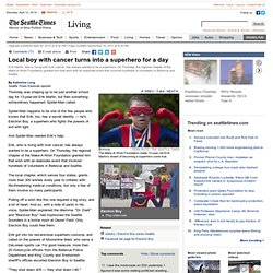 Living | Local boy with cancer turns into a superhero for a day