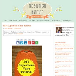 Southern Institute for Domestic Arts and Crafts: Super Hero Cape And Power Cuff Tutorial.