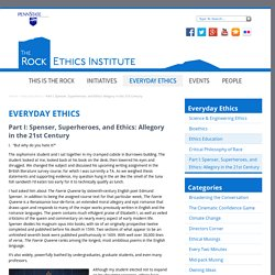 Part I: Spenser, Superheroes, and Ethics: Allegory in the 21st Century — Rock Ethics Institute