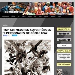 TOP 50: MEJORES SUPERHÉROES Y PERSONAJES DE CÓMIC USA