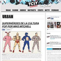 Superhéroes de la cultura pop por Mike Mitchell