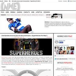 SUPERHEROES : DOCUMENTAIRE SUPER HÉROS DANS LA VRAIE VIE