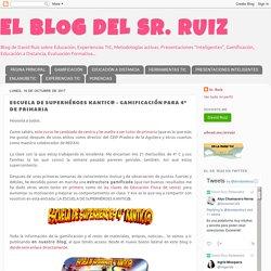 ESCUELA DE SUPERHÉROES KANTIC@ - GAMIFICACIÓN PARA 4º DE PRIMARIA