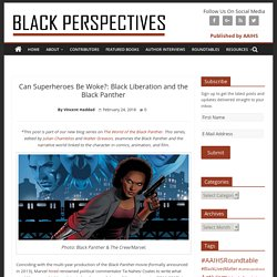 Can Superheroes Be Woke?: Black Liberation and the Black Panther – AAIHS