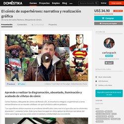 El cómic de superhéroes: narrativa y realización gráfica (Carlos Pacheco). Curso Online