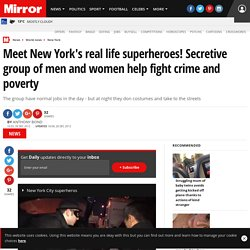 New York Real life superheroes: Secretive group of men and women help fight crime and poverty
