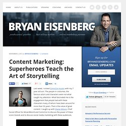 Content Marketing: Superheroes Teach the Art of Storytelling -