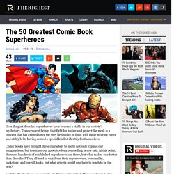 The 50 Greatest Comic Book Superheroes