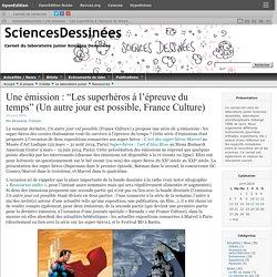 """Une émission : """"Les superhéros à l'épreuve du temps"""" (Un autre jour est possible, France Culture)"""