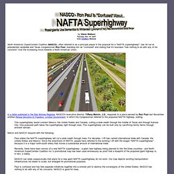"NASCO - Ron Paul Is ""Confused"" About NAFTA Superhighway - Road giants Use Semantics to Whitewash Lynchpin of Very Real Economic and Social Merger"
