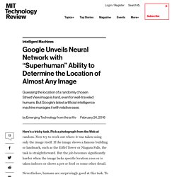 "Google Unveils Neural Network with ""Superhuman"" Ability to Determine the Location of Almost Any Image"