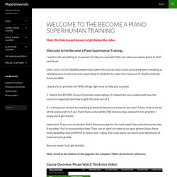 Welcome to the Become a Piano Superhuman Training - Piano University