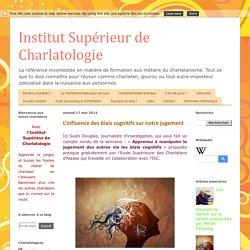 Institut Supérieur de Charlatologie: L'influence des biais cognitifs sur notre jugement