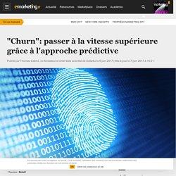 """""""Churn"""": passer à la vitesse supérieure grâce à l'approche prédictive - Retail"""
