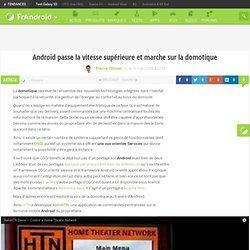 Android passe la vitesse supérieure et marche sur la domotique « FrAndroid Communauté Android