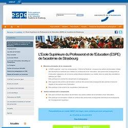 L'Ecole Supérieure du Professorat et de l'Education (ESPE) de l'académie de Strasbourg-ESPE - Université de Strasbourg