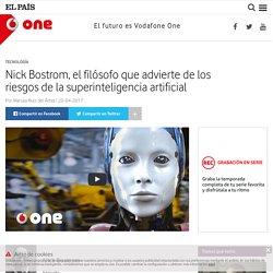 Nick Bostrom, el filósofo que advierte de los riesgos de la superinteligencia artificial : One – Vodafone